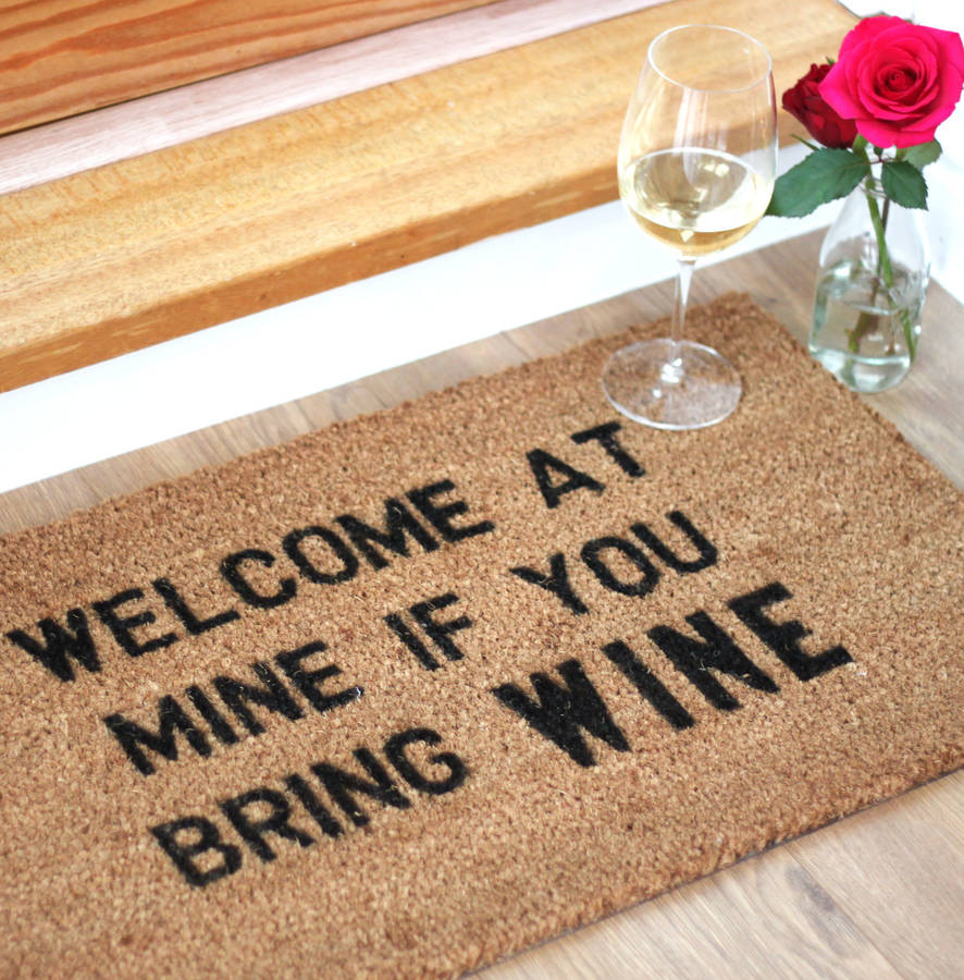 Welcome At Mine If You Bring Wine Doormat