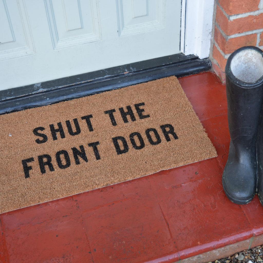 Shut The Door : Shut the front door doormat housewarming gifts